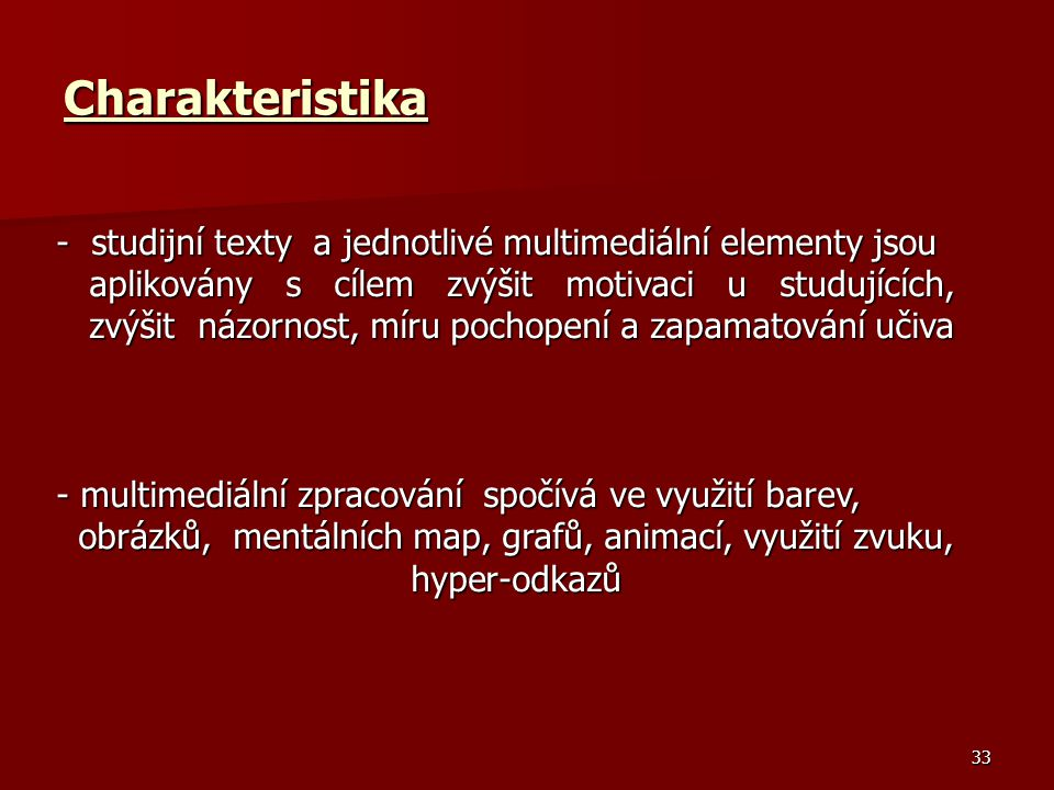 Charakteristika studijní texty a jednotlivé multimediální elementy jsou.