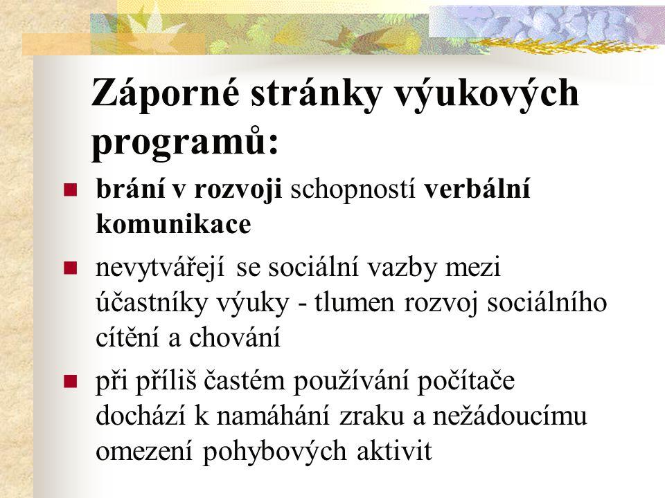 Záporné stránky výukových programů: