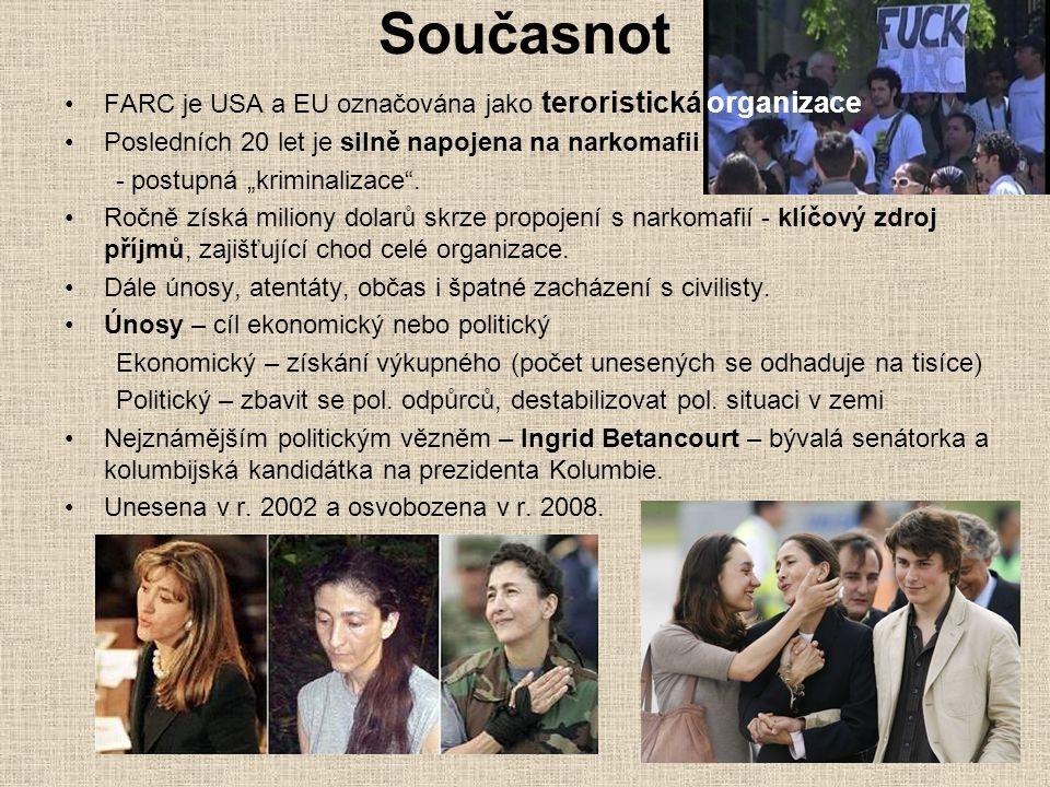 Současnot FARC je USA a EU označována jako teroristická organizace