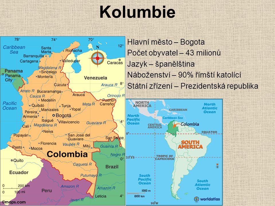 Kolumbie Hlavní město – Bogota Počet obyvatel – 43 milionů