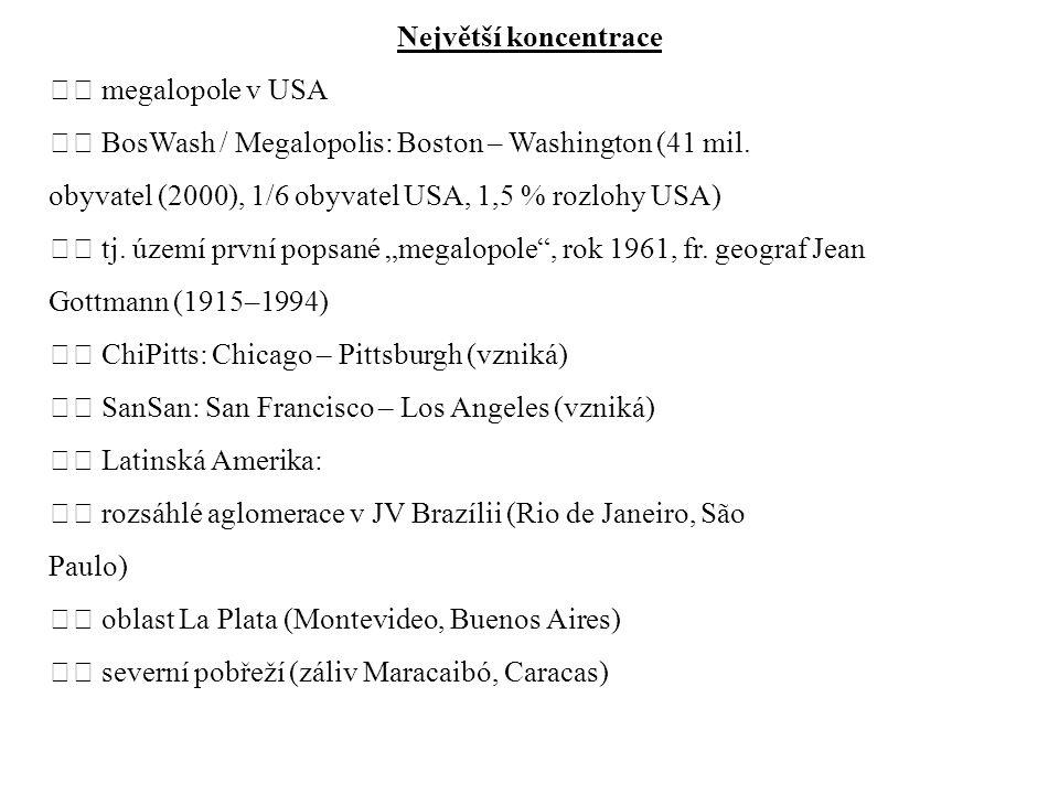 Největší koncentrace  megalopole v USA.  BosWash / Megalopolis: Boston – Washington (41 mil.