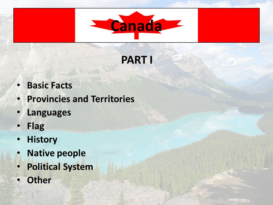 Canada PART I Basic Facts Provincies and Territories Languages Flag