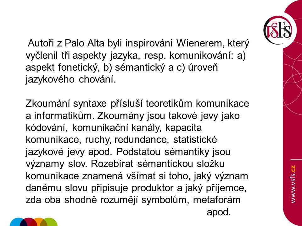 Autoři z Palo Alta byli inspirováni Wienerem, který vyčlenil tři aspekty jazyka, resp. komunikování: a) aspekt fonetický, b) sémantický a c) úroveň jazykového chování.