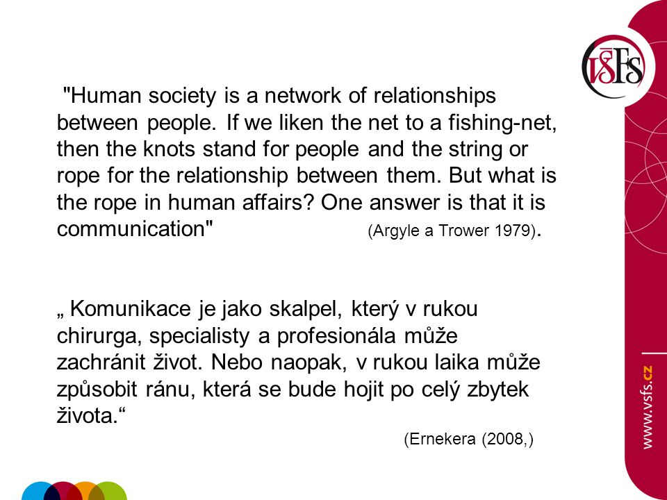 Human society is a network of relationships between people