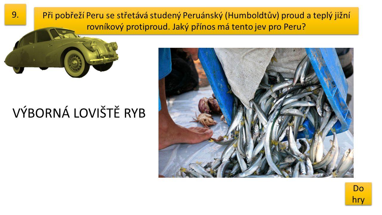 9. Při pobřeží Peru se střetává studený Peruánský (Humboldtův) proud a teplý jižní rovníkový protiproud. Jaký přínos má tento jev pro Peru