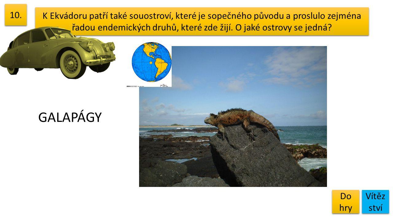 10. K Ekvádoru patří také souostroví, které je sopečného původu a proslulo zejména řadou endemických druhů, které zde žijí. O jaké ostrovy se jedná