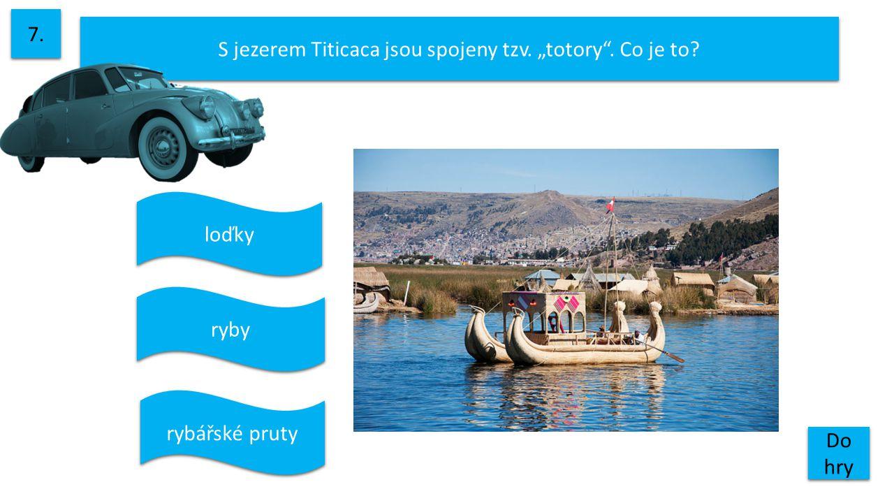 """S jezerem Titicaca jsou spojeny tzv. """"totory . Co je to"""