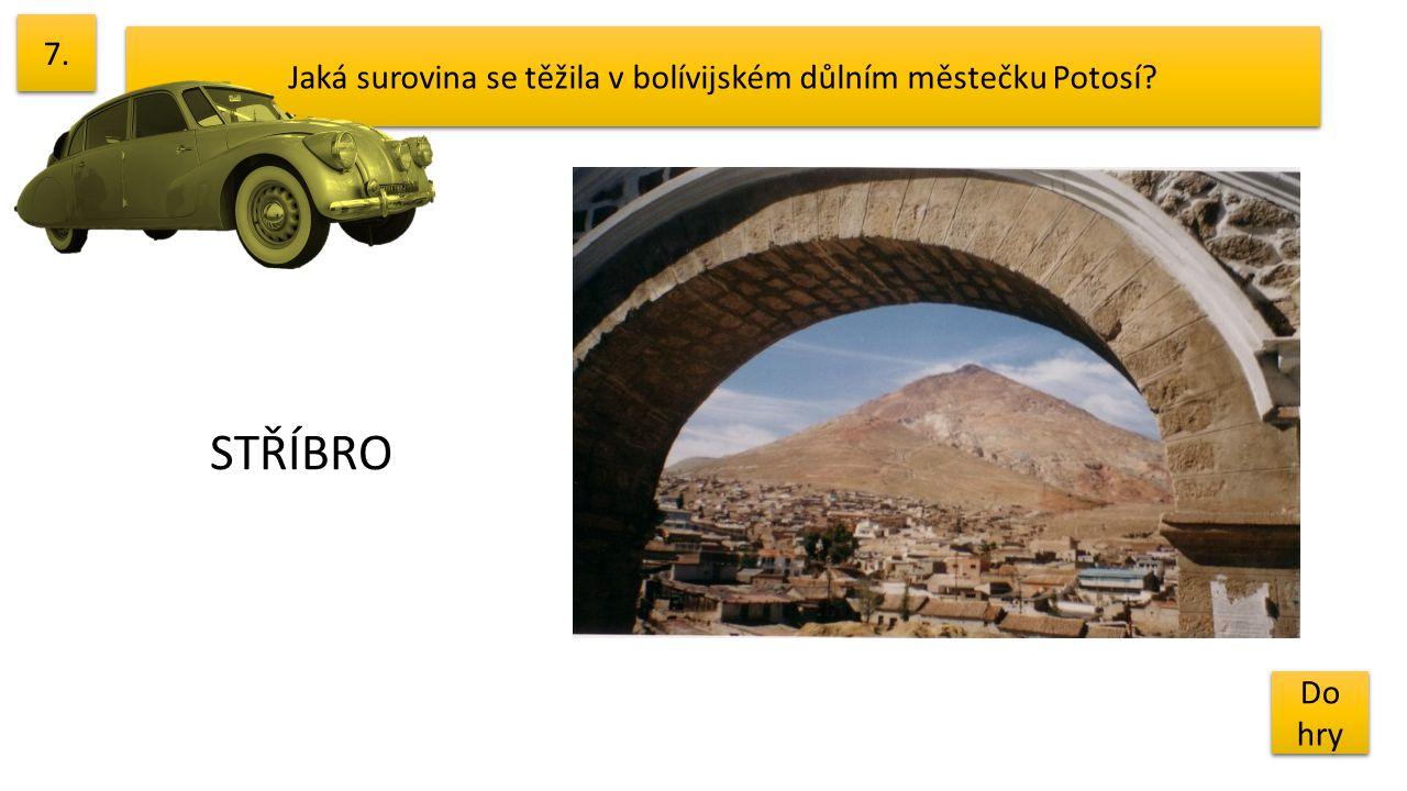 Jaká surovina se těžila v bolívijském důlním městečku Potosí