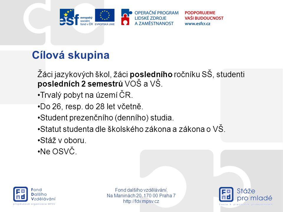Cílová skupina Žáci jazykových škol, žáci posledního ročníku SŠ, studenti posledních 2 semestrů VOŠ a VŠ.
