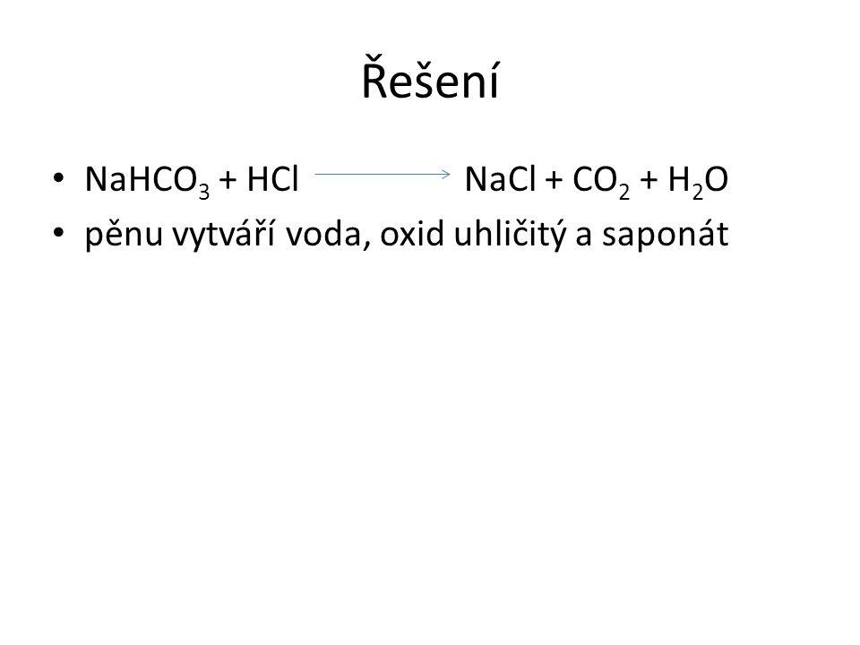 Řešení NaHCO3 + HCl NaCl + CO2 + H2O