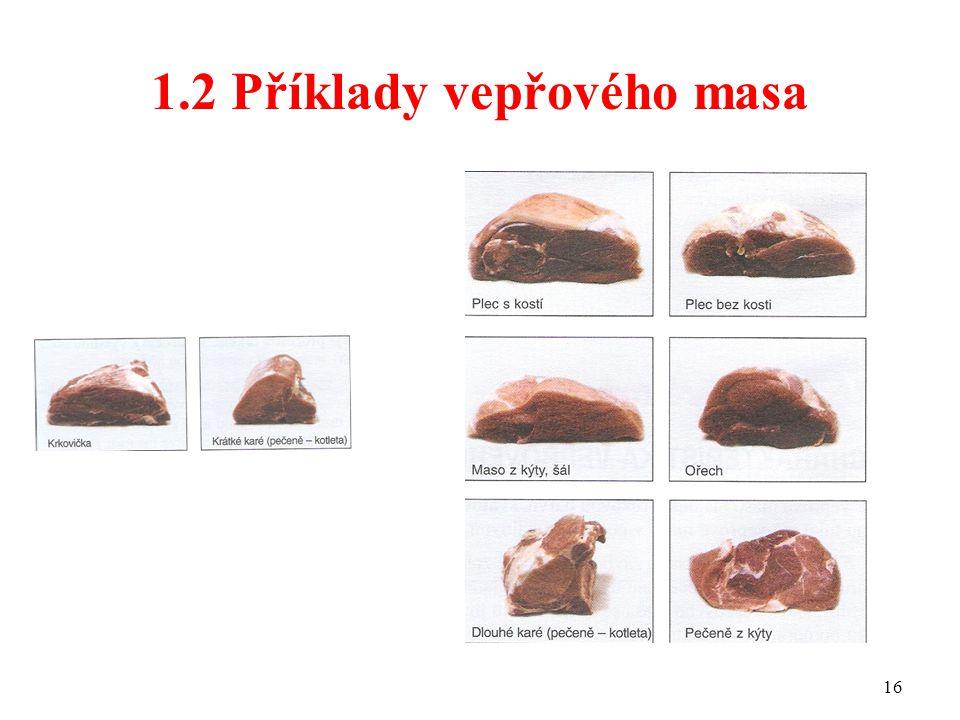 1.2 Příklady vepřového masa