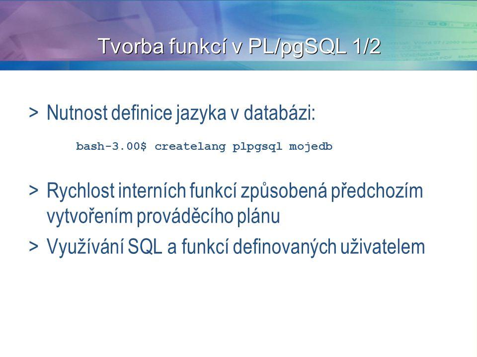 Tvorba funkcí v PL/pgSQL 1/2