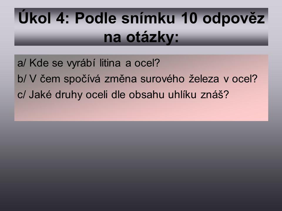 Úkol 4: Podle snímku 10 odpověz na otázky: