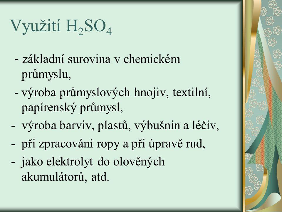 Využití H2SO4 - základní surovina v chemickém průmyslu,