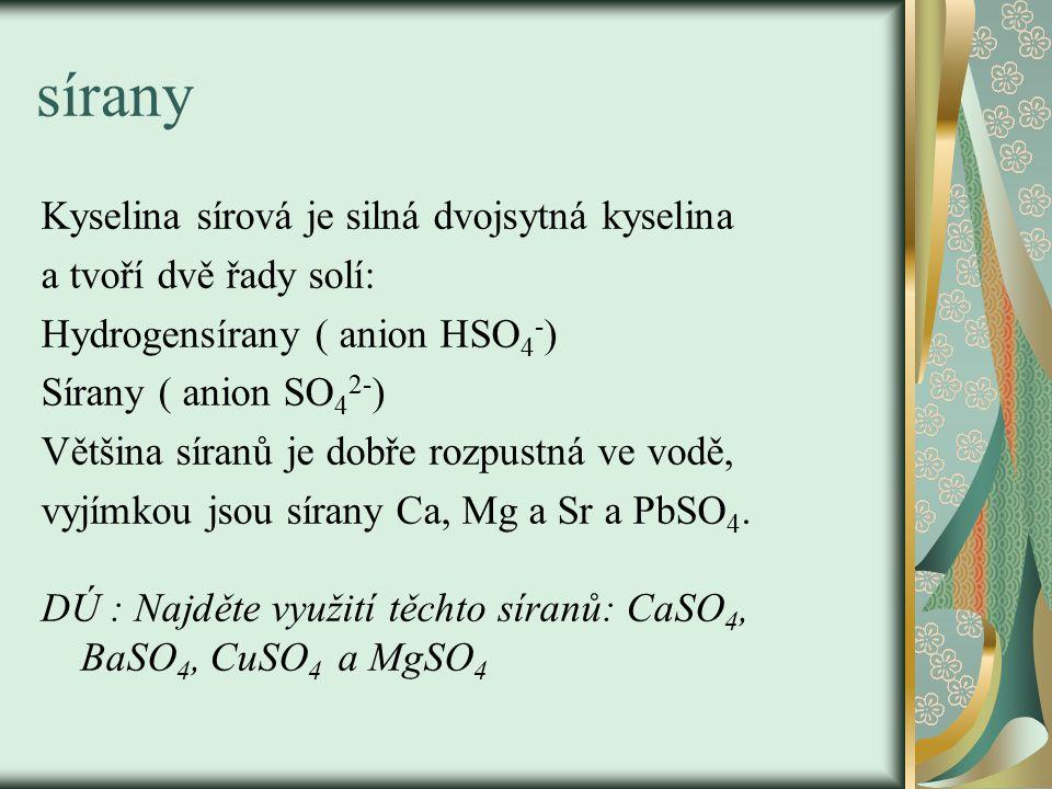 sírany Kyselina sírová je silná dvojsytná kyselina