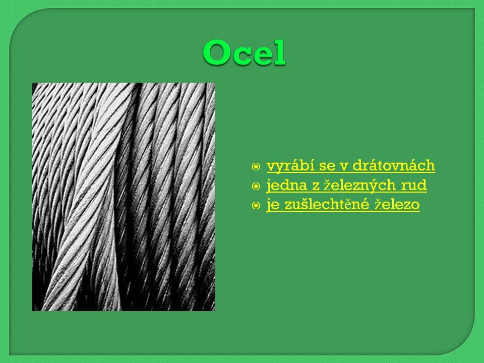 Ocel vyrábí se v drátovnách jedna z železných rud