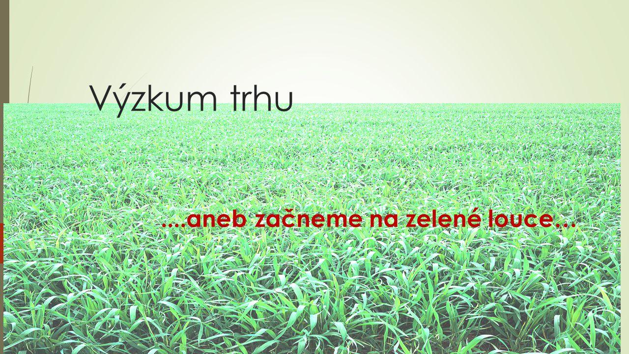 ....aneb začneme na zelené louce…