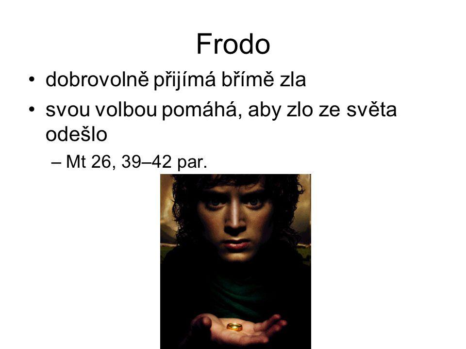 Frodo dobrovolně přijímá břímě zla
