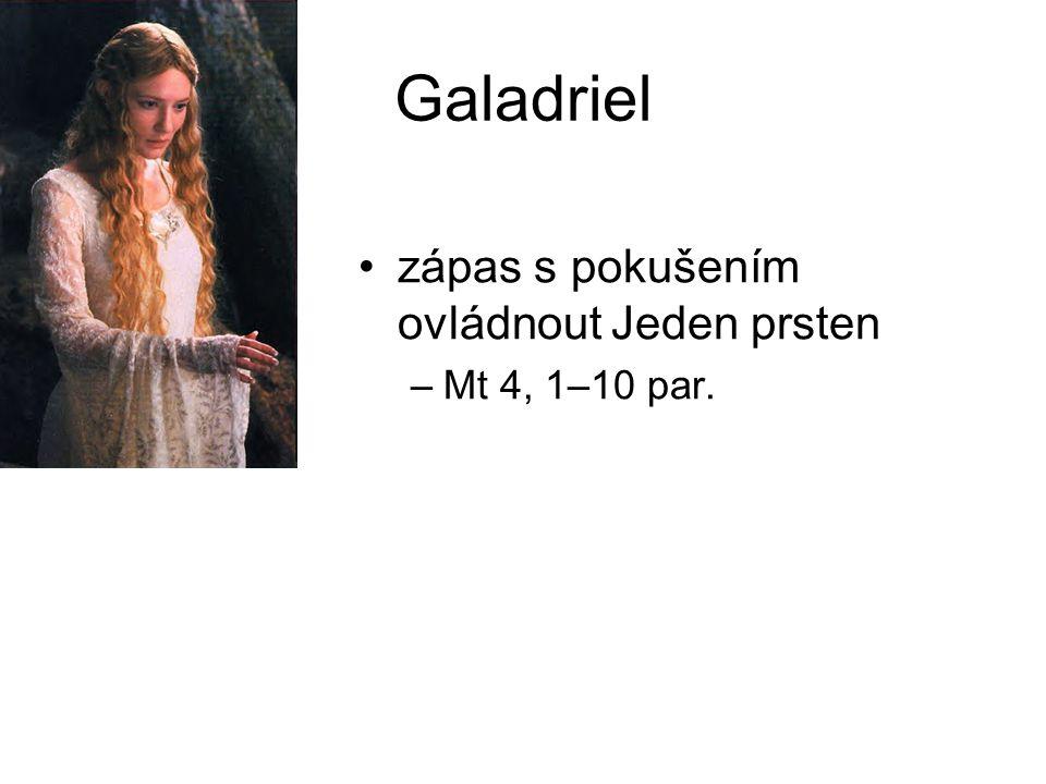 Galadriel zápas s pokušením ovládnout Jeden prsten Mt 4, 1–10 par.