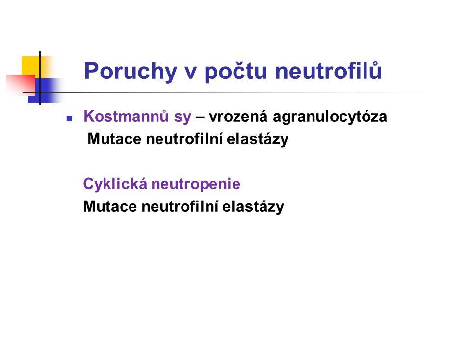 Poruchy v počtu neutrofilů