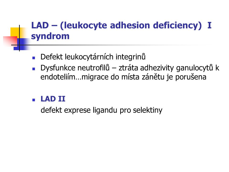 LAD – (leukocyte adhesion deficiency) I syndrom