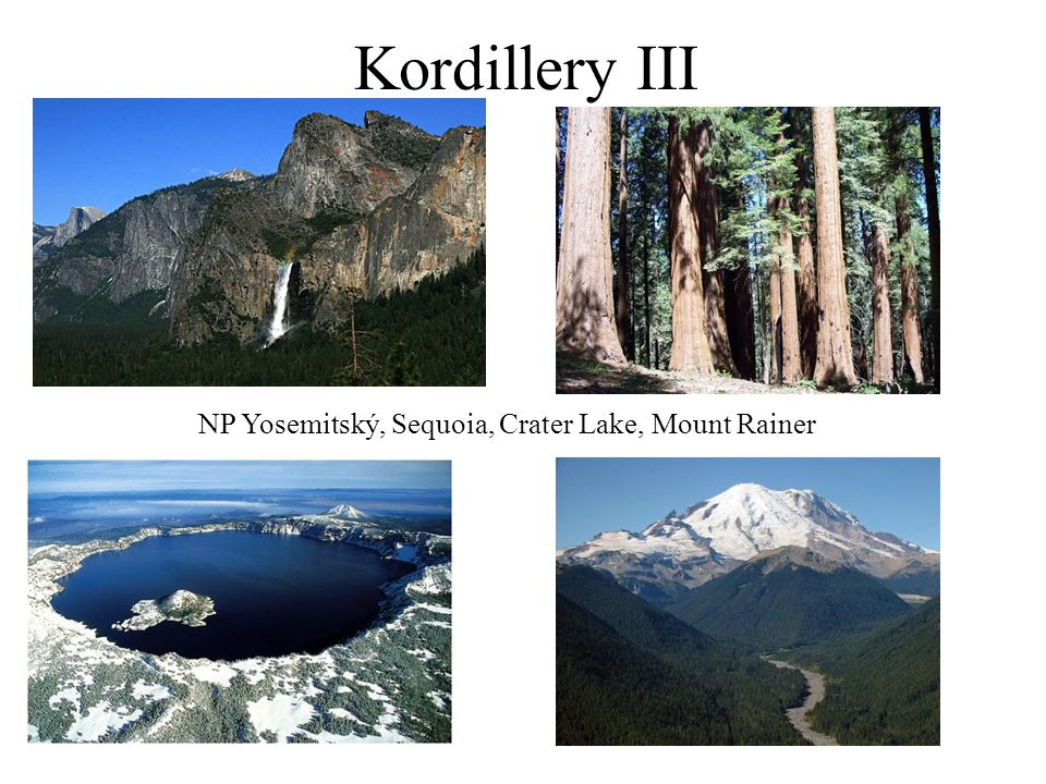 Kordillery III NP Yosemitský, Sequoia, Crater Lake, Mount Rainer