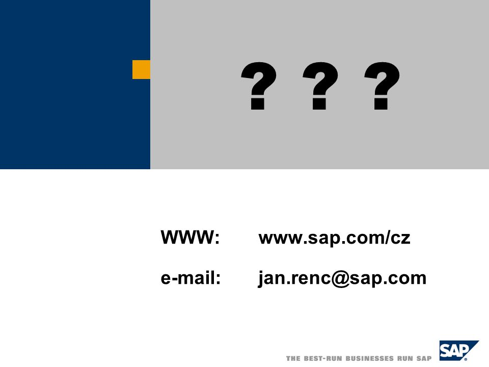 WWW: www.sap.com/cz e-mail: jan.renc@sap.com
