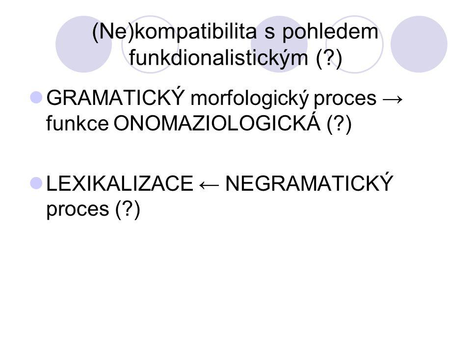 (Ne)kompatibilita s pohledem funkdionalistickým ( )
