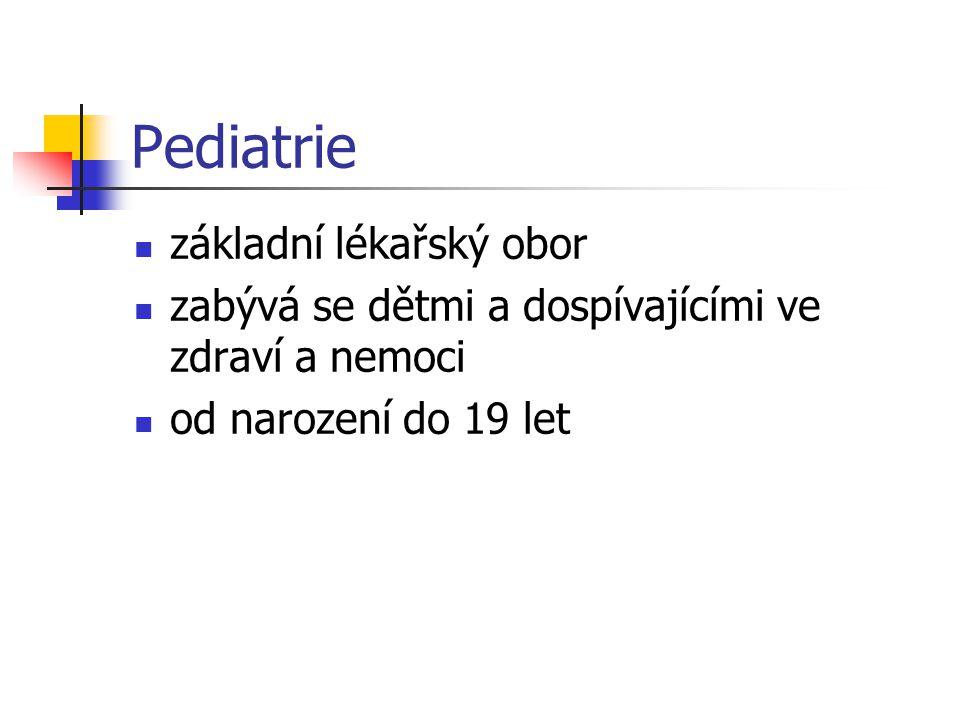 Pediatrie základní lékařský obor