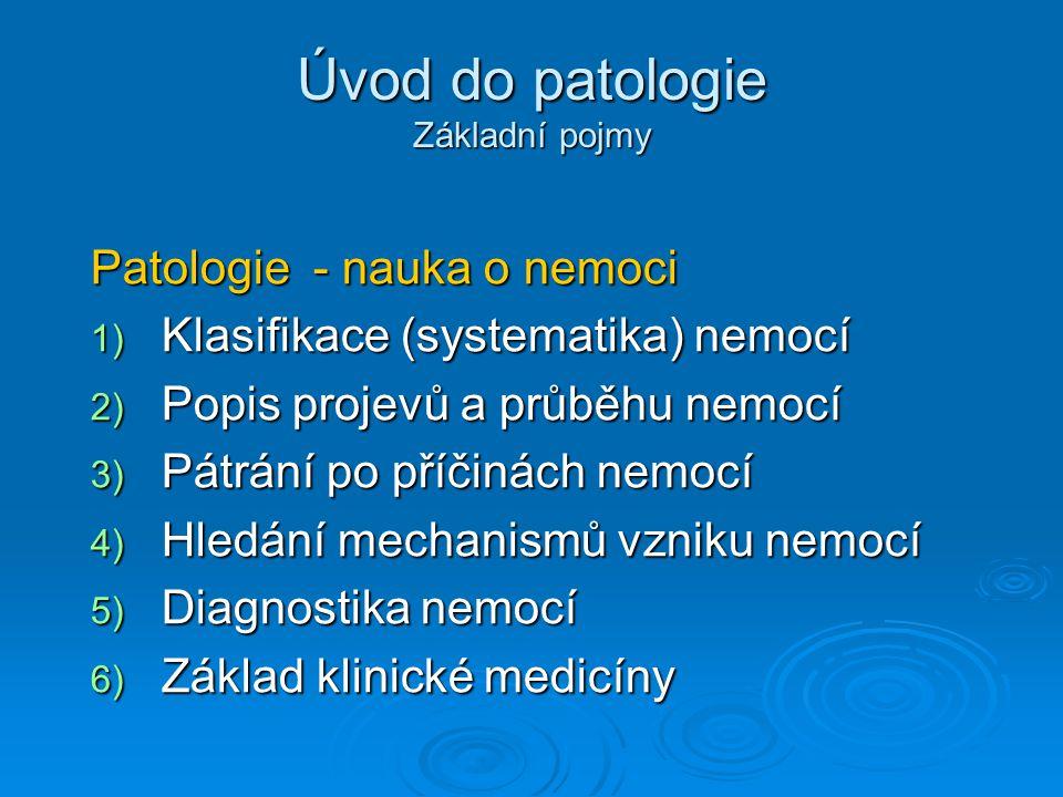 Úvod do patologie Základní pojmy