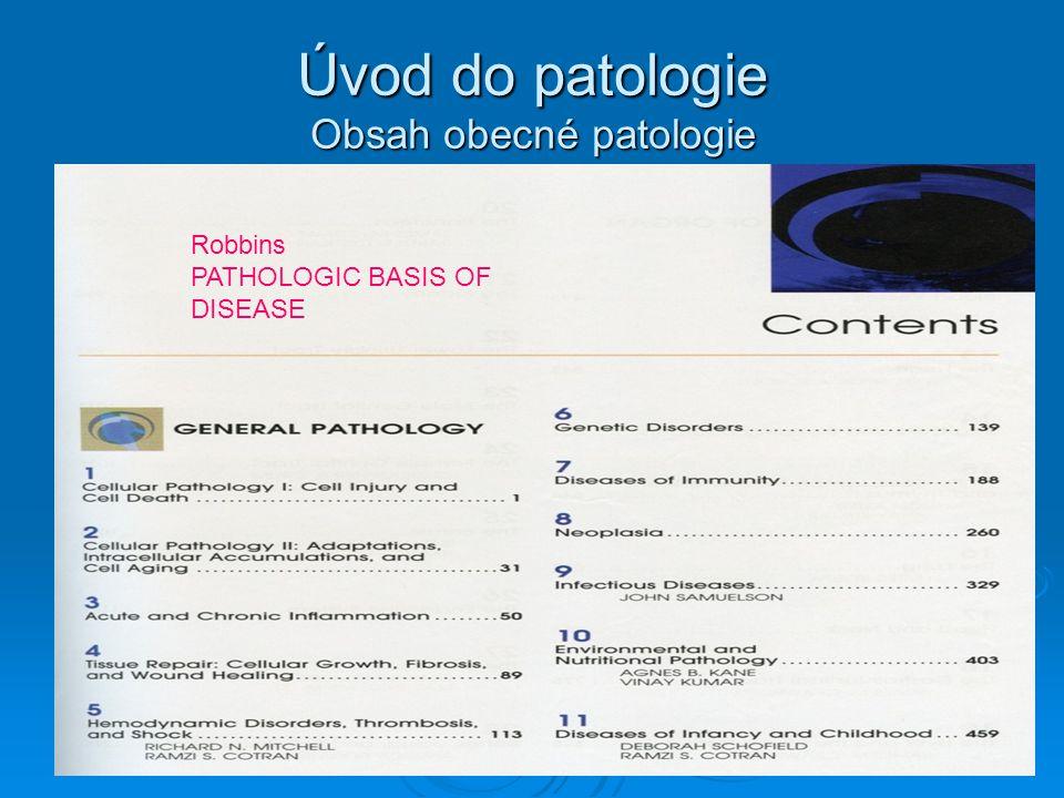 Úvod do patologie Obsah obecné patologie