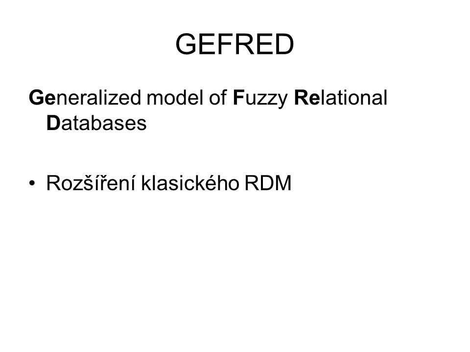 GEFRED Generalized model of Fuzzy Relational Databases