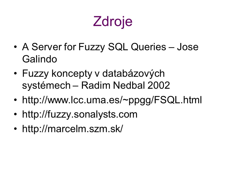 Zdroje A Server for Fuzzy SQL Queries – Jose Galindo