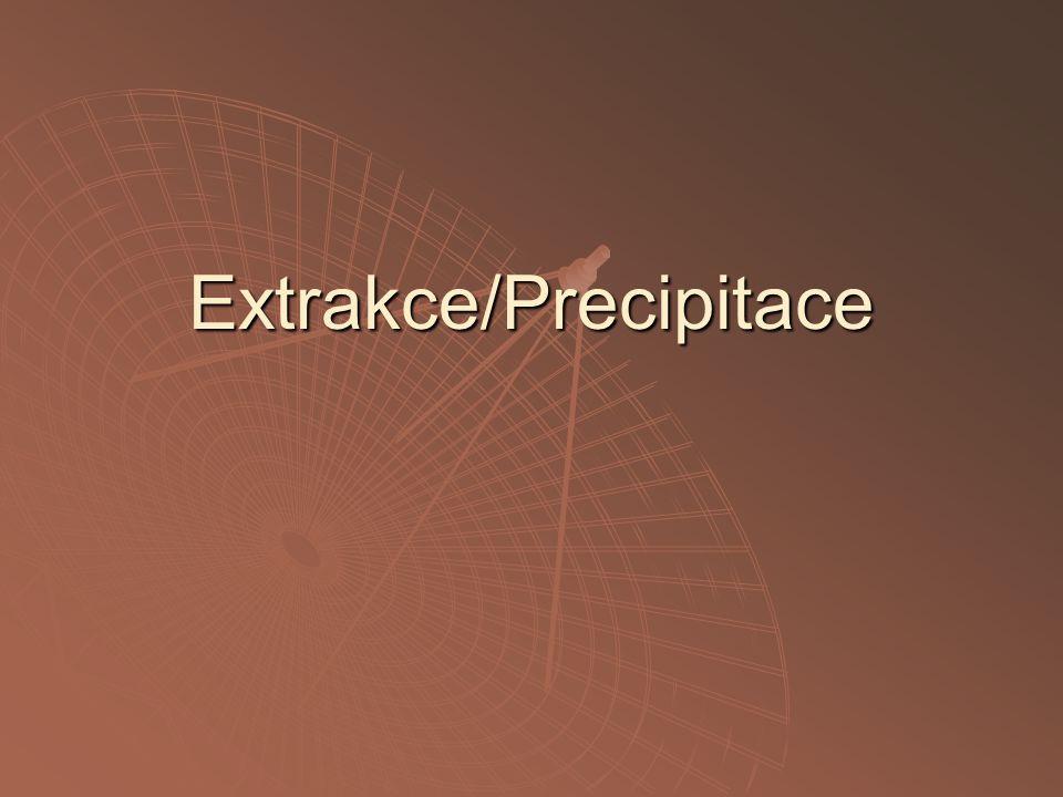 Extrakce/Precipitace