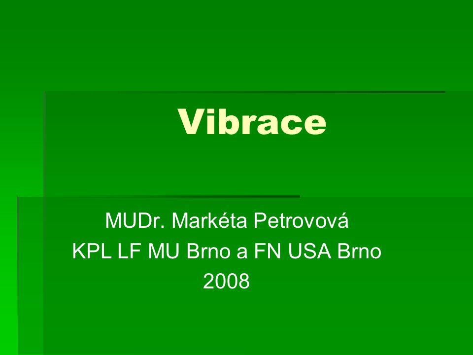 MUDr. Markéta Petrovová KPL LF MU Brno a FN USA Brno 2008