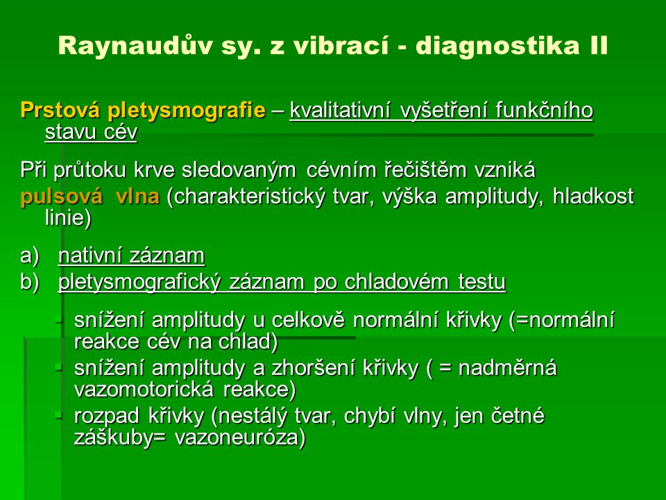 Raynaudův sy. z vibrací - diagnostika II