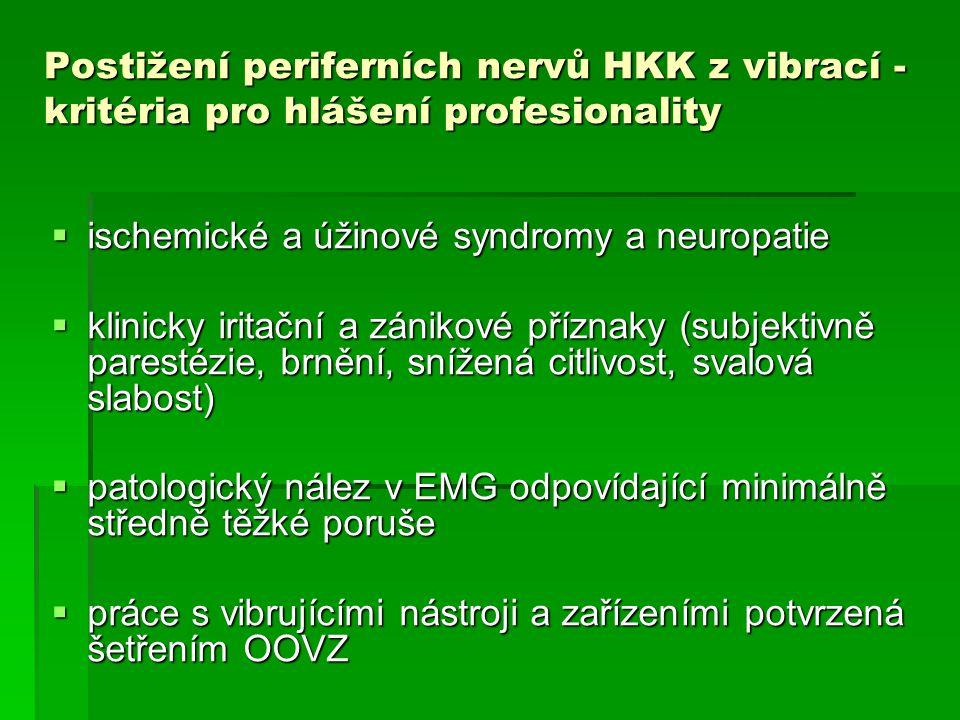Postižení periferních nervů HKK z vibrací - kritéria pro hlášení profesionality