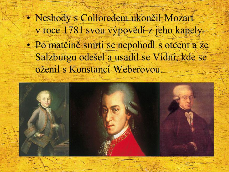 Neshody s Colloredem ukončil Mozart v roce 1781 svou výpovědí z jeho kapely.