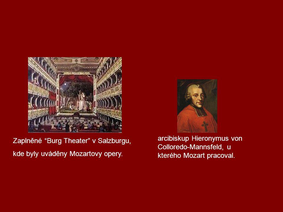 arcibiskup Hieronymus von Colloredo-Mannsfeld, u kterého Mozart pracoval.