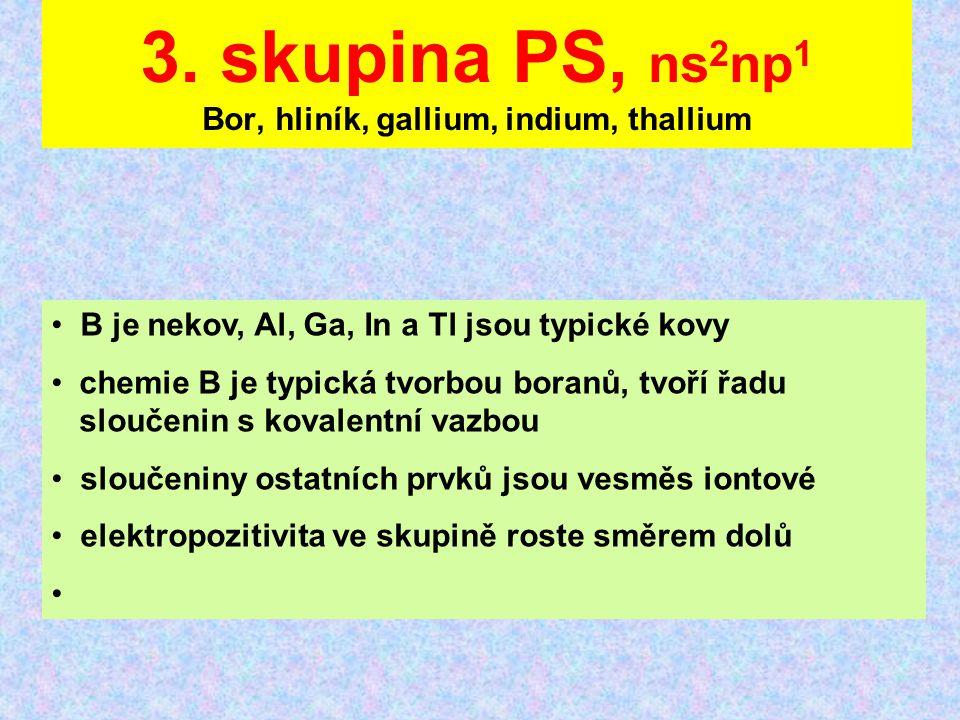 3. skupina PS, ns2np1 Bor, hliník, gallium, indium, thallium