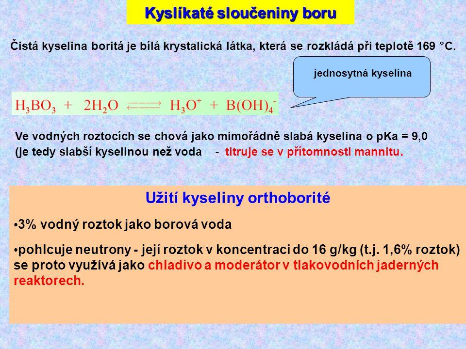Kyslíkaté sloučeniny boru Užití kyseliny orthoborité