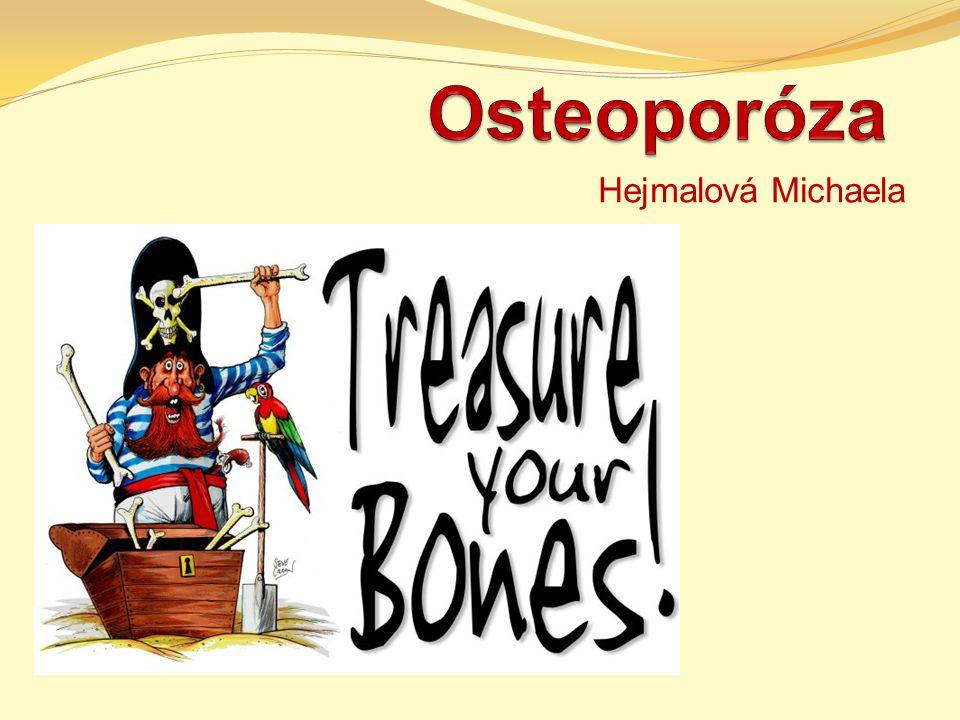 Osteoporóza Hejmalová Michaela