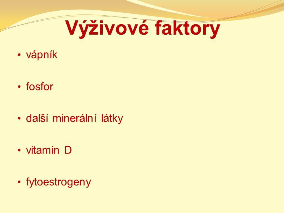 Výživové faktory vápník fosfor další minerální látky vitamin D
