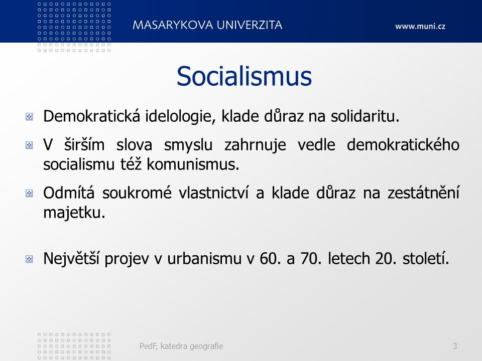 Socialismus Demokratická idelologie, klade důraz na solidaritu.