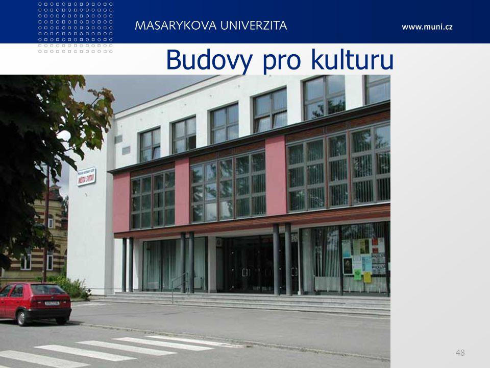 Budovy pro kulturu PedF, katedra geografie 48 48