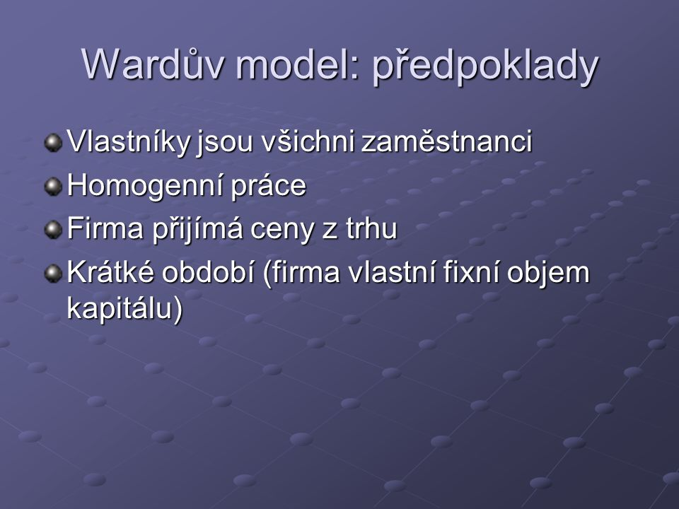 Wardův model: předpoklady