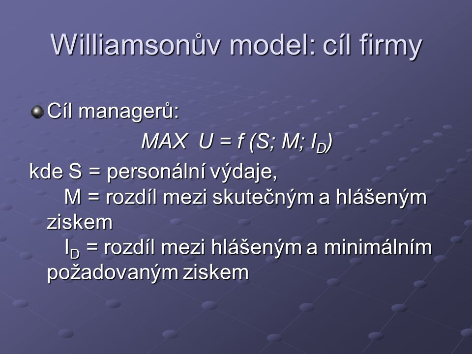 Williamsonův model: cíl firmy