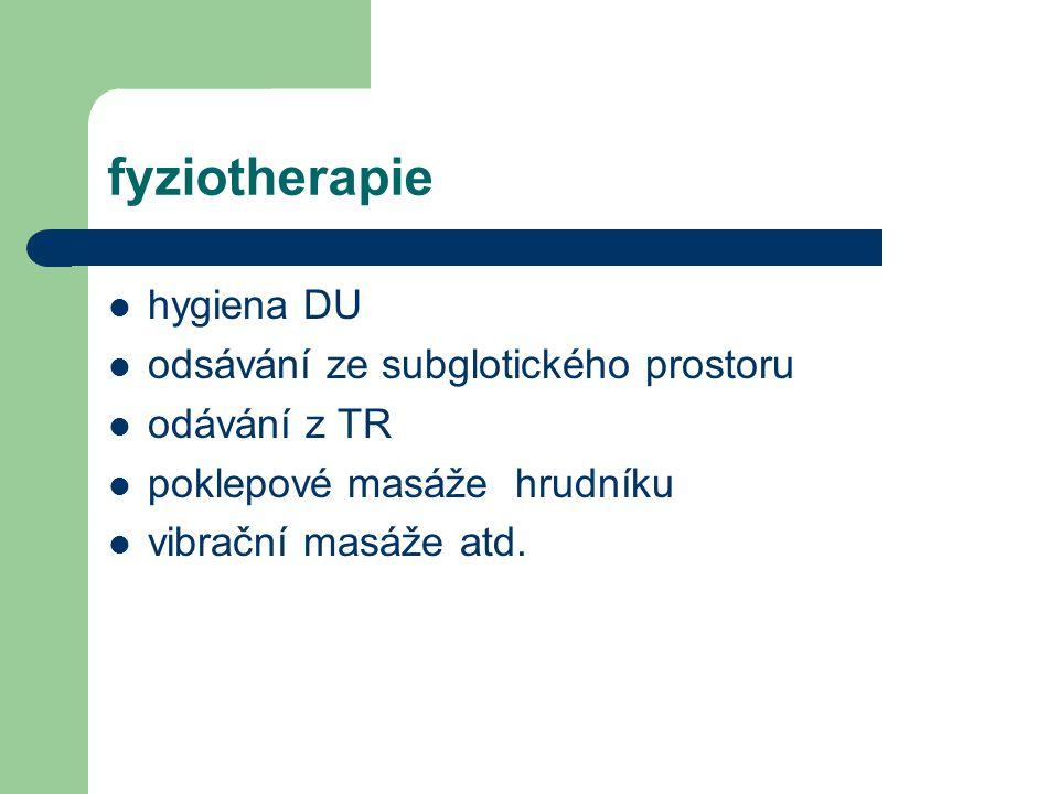 fyziotherapie hygiena DU odsávání ze subglotického prostoru