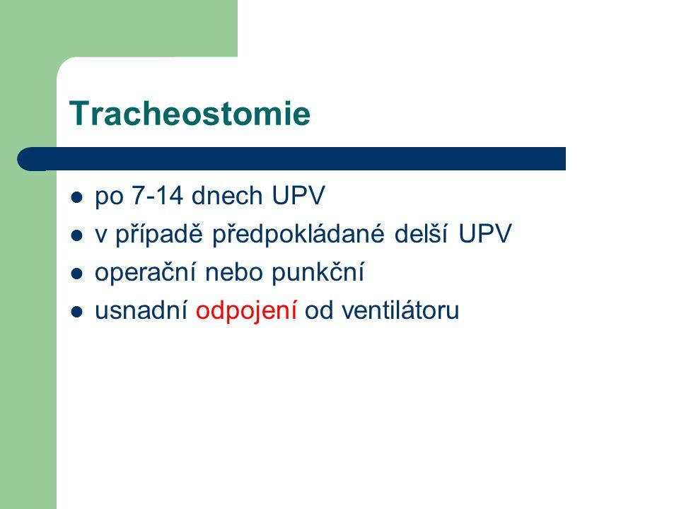 Tracheostomie po 7-14 dnech UPV v případě předpokládané delší UPV