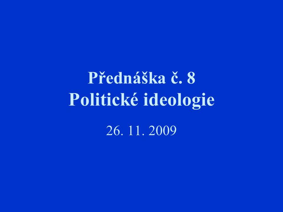 Přednáška č. 8 Politické ideologie